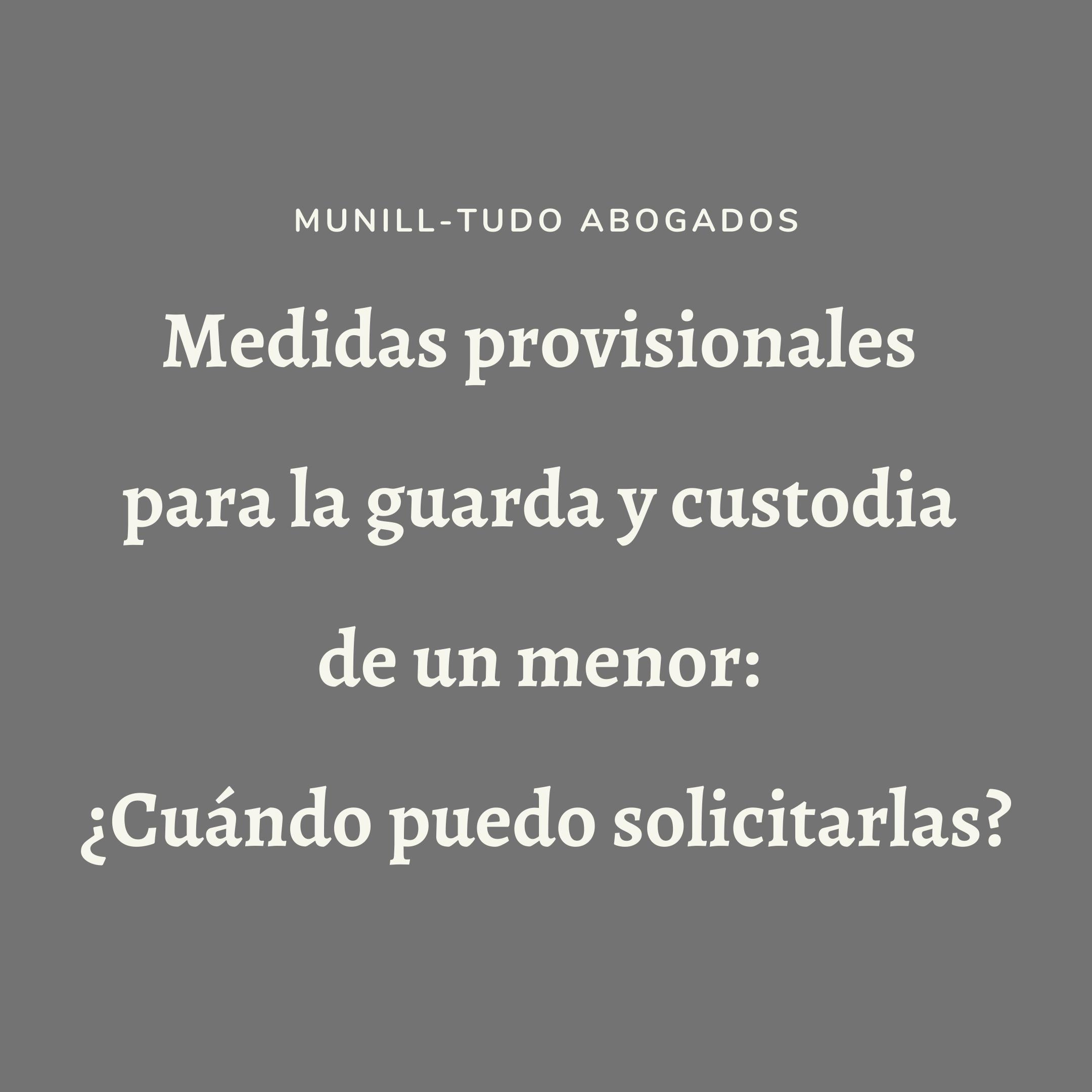 Medidas provisionales para la guarda y custodia de un menor